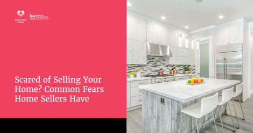 Scared of Selling Your Home? Common Fears Home Sellers Have