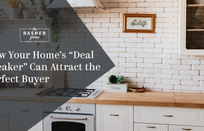 """How Your Home's """"Deal Breaker"""" Can Attract the Perfect Buyer"""