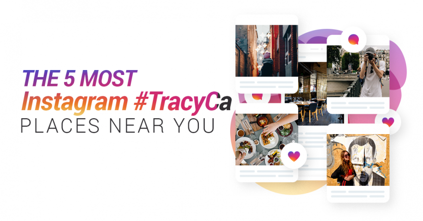 The 5 Most Instagrammable Places in Tracy