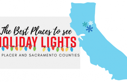 The Best Places To See The Holiday Lights in Placer and Sacramento Counties