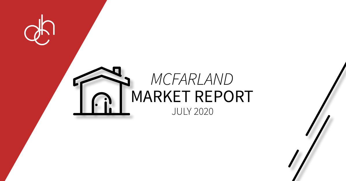 July 2020 McFarland Market Report