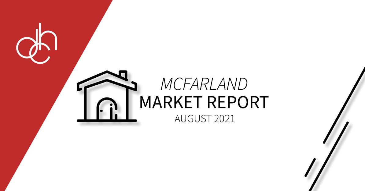 August 2021 McFarland Market Report