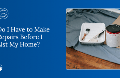 Selling This Summer: Do I Have to Make Repairs Before I List My Home?