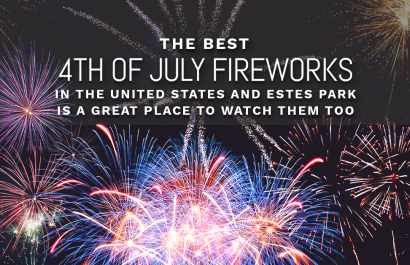 Top Firework Displays in the United States and Estes Park is a Great Place to Enjoy Them Too