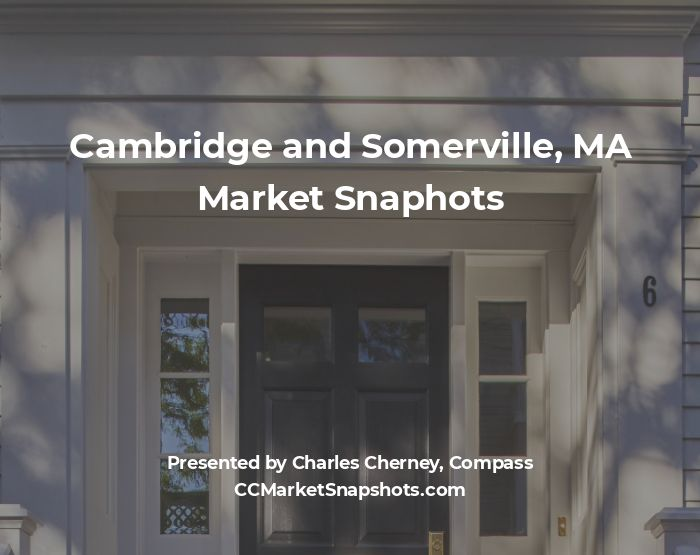 Cambridge and Somerville, MA Market Snapshots