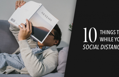 10 Things To Do While You're Social Distancing