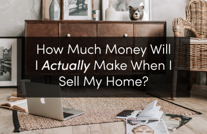 How Much Money Will I Make When I Sell My Home?