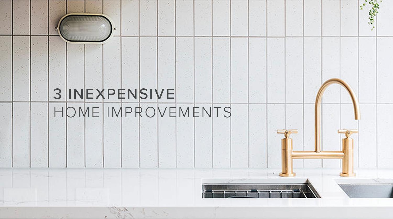 3 Inexpensive Home Improvements