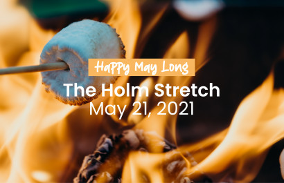 The Holm Stretch May 21, 2021