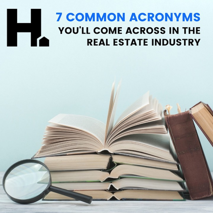 7 Common Acronyms You'll Come Across In The Real Estate Industry