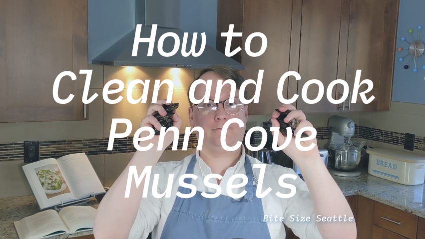 How To Clean and Cook Penn Cove Mussels - Bite Size Seattle