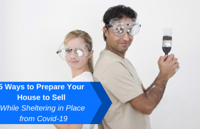5 Ways to Prepare Your House to Sell While Sheltering in Place from Covid-19