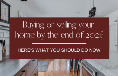 Buying or Selling Your Idaho Home By the End of 2021? Here's What You Should Do Now