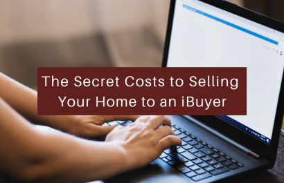 The Secret Costs to Selling Your [LOCATION] Home to an iBuyer