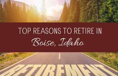 Retiring? Top Reasons to Choose Boise City