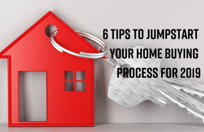 6 Tips to Jumpstart Your Home Buying Process for 2019