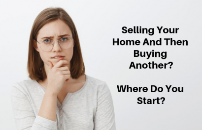 Selling And Then Buying, Where Do You Start?