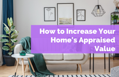 How to Increase Your Home's Appraised Value