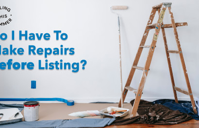 Selling This Summer: Do I Have to Make Repairs Before I Listing?