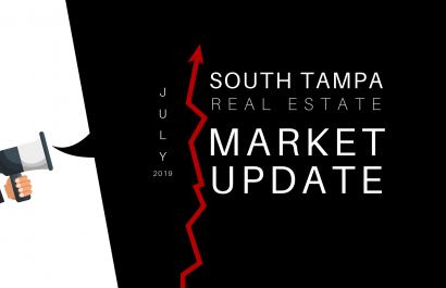 Your July 2019 South Tampa Real Estate Market Update
