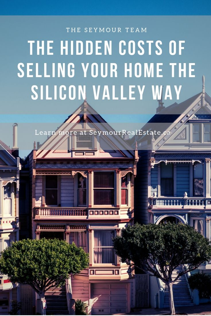 The Hidden Costs Of Selling Your Home The Silicon Valley Way | Jethro Seymour, Top Toronto Real Estate Broker