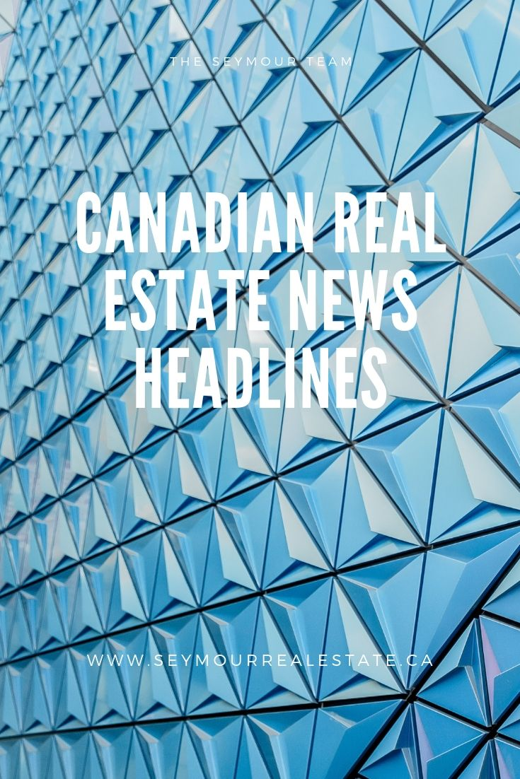 Canadian Real Estate News Headlines (May 30th 2019) | Jethro Seymour, Top Toronto Real Estate Broker