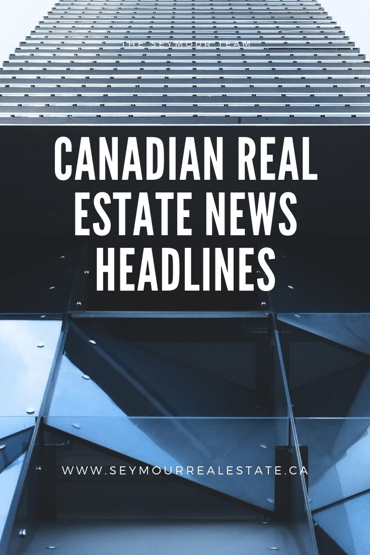 Canadian Real Estate News Headlines (June 3rd 2019) | Jethro Seymour, Top Toronto Real Estate Broker