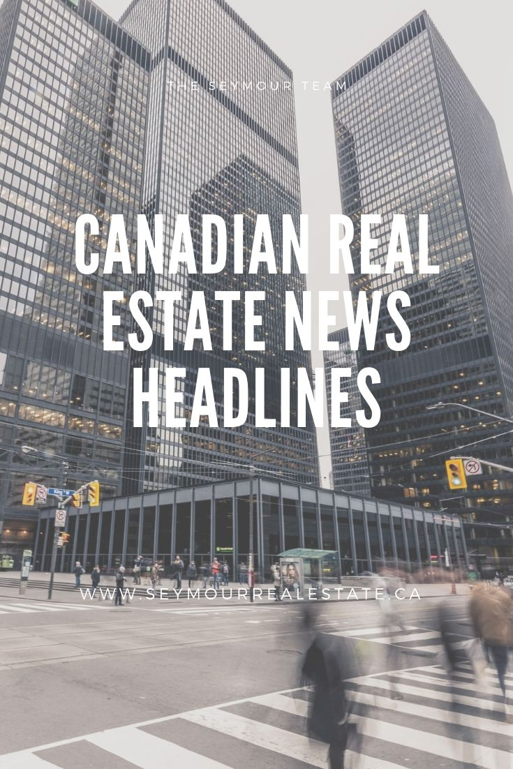 Canadian Real Estate News Headlines (June 25th 2019) | Jethro Seymour, Top Toronto Real Estate Broker Copy