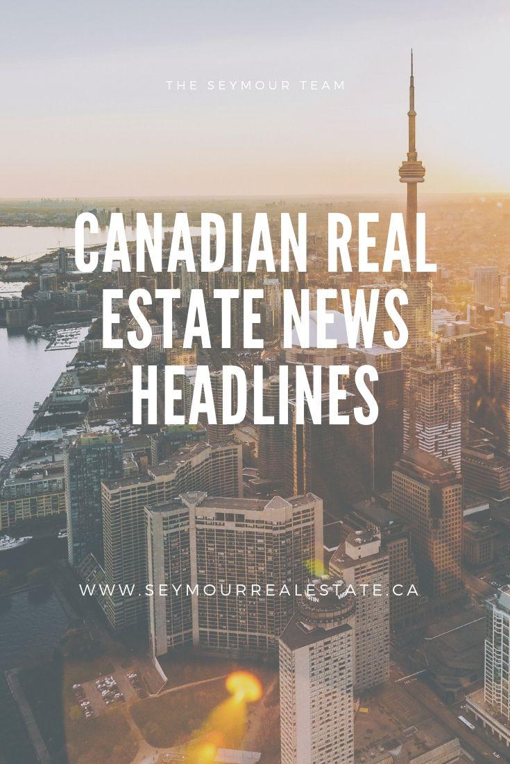 Canadian Real Estate News Headlines (June 27th 2019) | Jethro Seymour, Top Toronto Real Estate Broker