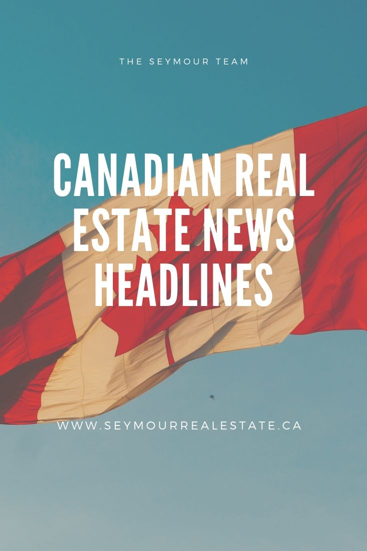 Canadian Real Estate News Headlines (June 28th 2019) | Jethro Seymour, Top Toronto Real Estate Broker