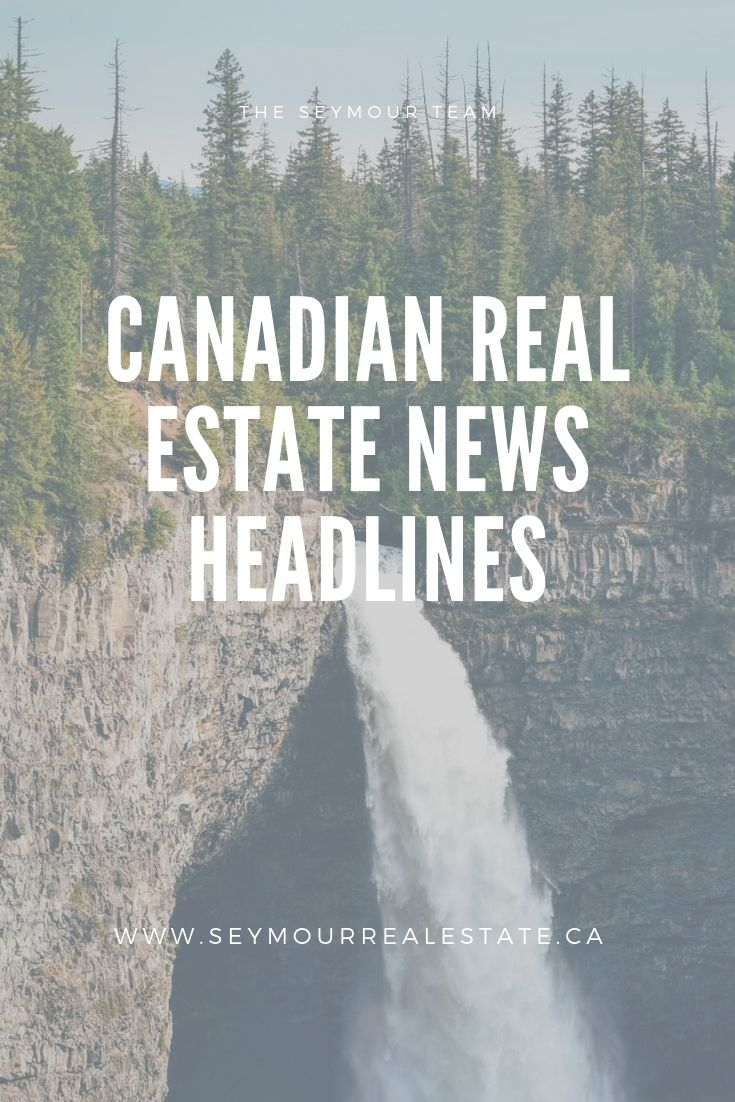 Canadian Real Estate News Headlines (June 30th 2019) | Jethro Seymour, Top Toronto Real Estate Broker
