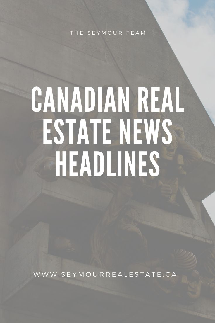 Canadian Real Estate News Headlines (July 5th 2019) | Jethro Seymour, Top Toronto Real Estate Broker