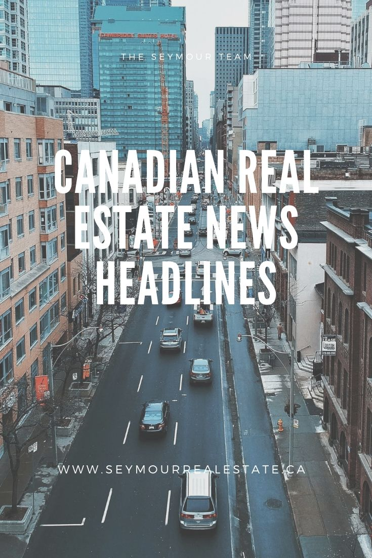 Canadian Real Estate News Headlines (August 1st 2019) | Jethro Seymour, Top Toronto Real Estate Broker