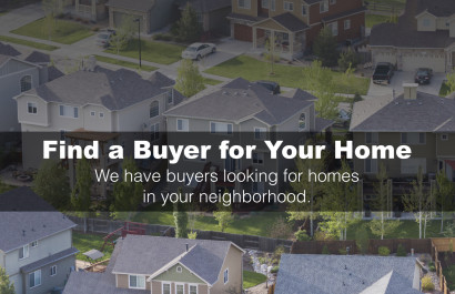I have buyers looking for homes to buy!