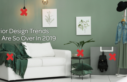 7 Evergreen Interior Design Trends That Are So Over in 2019