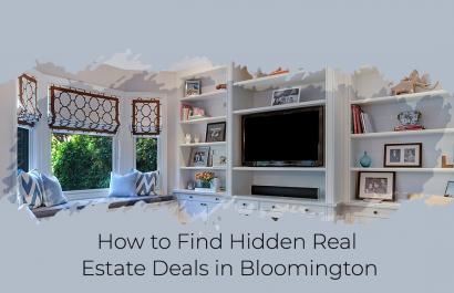 How to Find Hidden Real Estate Deals in Bloomington