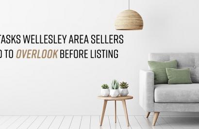 6 Tasks Wellesley Area Sellers Tend to Overlook Before Listing