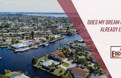Does My Dream Home In Cape Coral Already Exist?