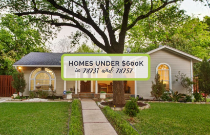 Homes under $600K in 78731 and 78757