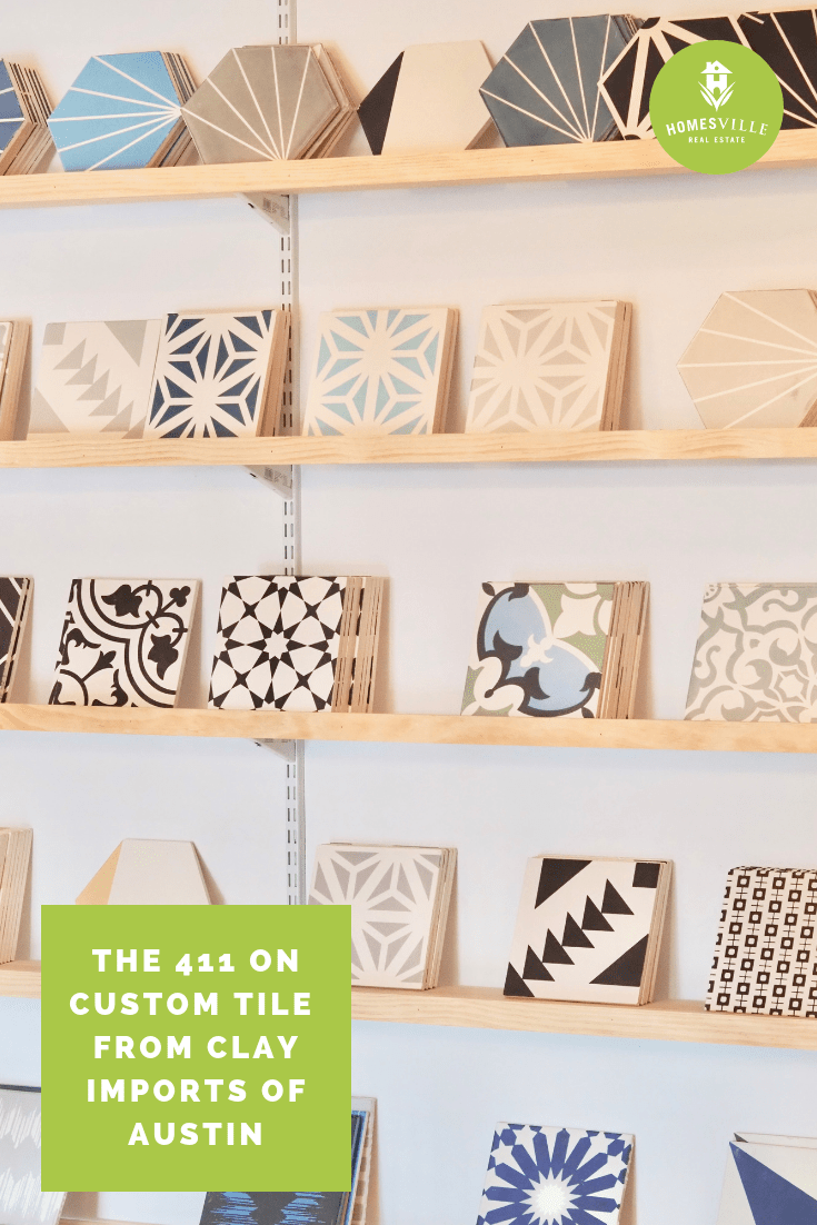 The 411 on custom tile with Clay Imports of Austin