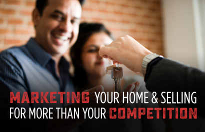 Marketing Your Home and Selling for More Than Your Competition