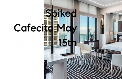 Spiked Cafecito May 15th