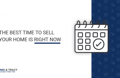 The Best Time to Sell Your Home is Right Now