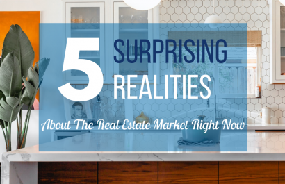 5 Surprising Realities About the Real Estate Market Right Now