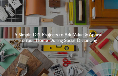 5 Simple DIY Projects to Add Value & Appeal to Your Home During Social Distancing