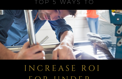 Top 5 Ways to Increase ROI for under $1,000