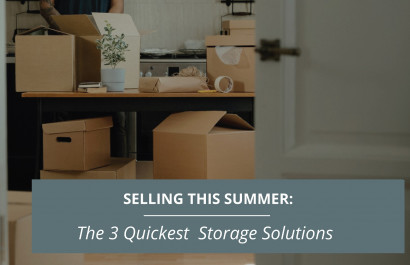 Selling This Summer: The 3 Quickest Storage Solutions