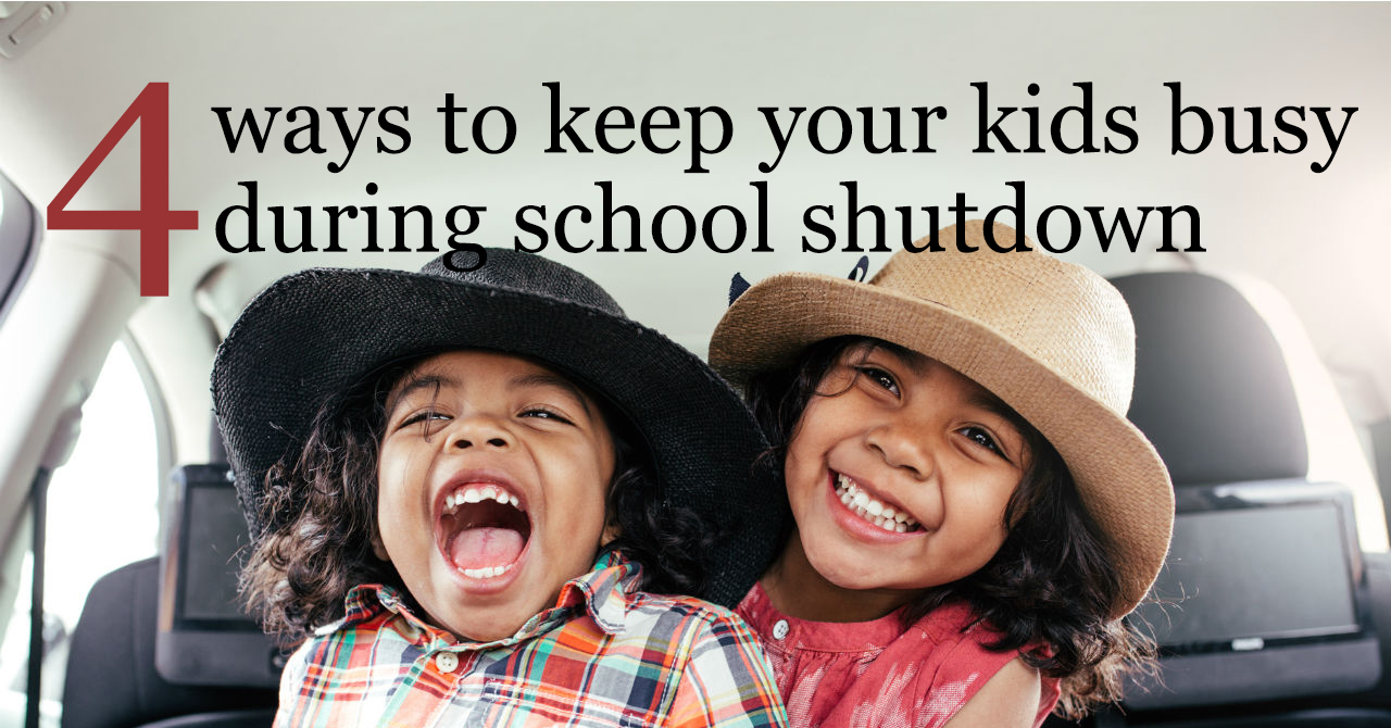 Keep Your Kids Busy | School Shutdown